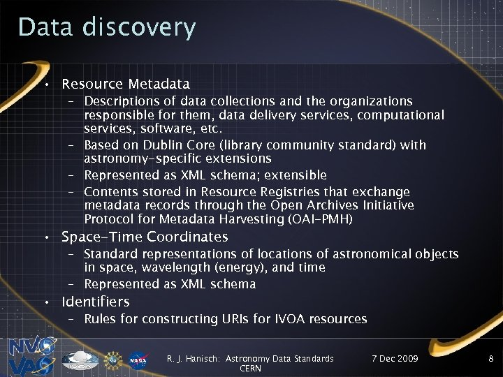 Data discovery • Resource Metadata – Descriptions of data collections and the organizations responsible