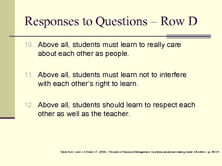 Responses to Questions – Row D 10. Above all, students must learn to really