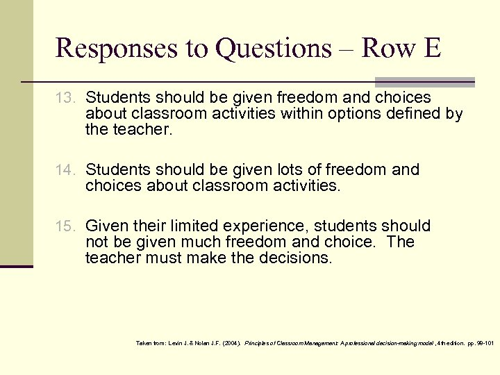 Responses to Questions – Row E 13. Students should be given freedom and choices