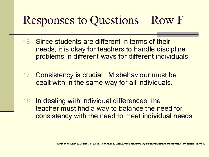 Responses to Questions – Row F 16. Since students are different in terms of