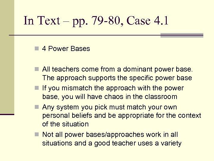In Text – pp. 79 -80, Case 4. 1 n 4 Power Bases n