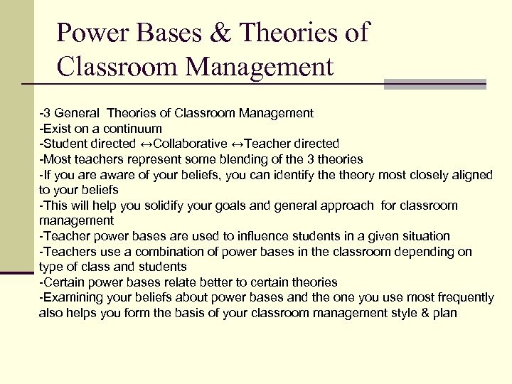 Power Bases & Theories of Classroom Management -3 General Theories of Classroom Management -Exist