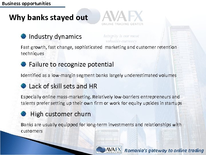 Business opportunities Why banks stayed out Industry dynamics Fast growth, fast change, sophisticated marketing