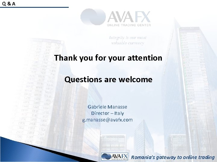 Q&A Thank you for your attention Questions are welcome Gabriele Manasse Director – Italy