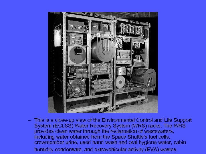 – This is a close-up view of the Environmental Control and Life Support System