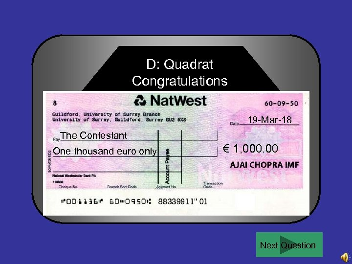 D: Quadrat Congratulations 19 -Mar-18 The Contestant One thousand euro only € 1, 000.