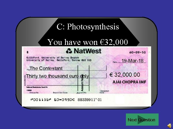 C: Photosynthesis You have won € 32, 000 19 -Mar-18 The Contestant Thirty two