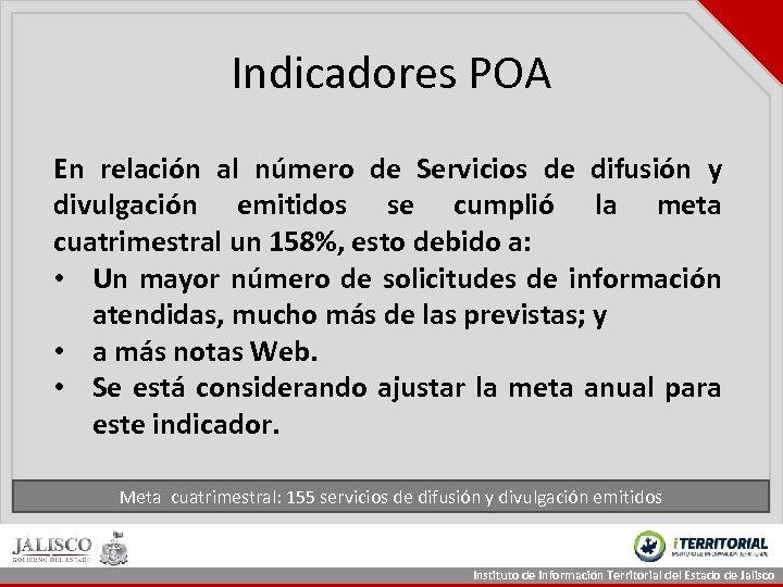 Indicadores POA En relación al número de Servicios de difusión y divulgación emitidos se