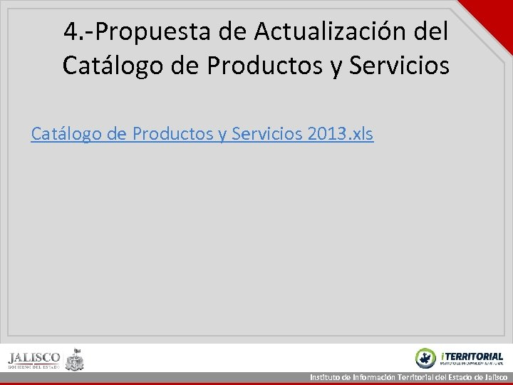 4. -Propuesta de Actualización del Catálogo de Productos y Servicios 2013. xls Instituto de