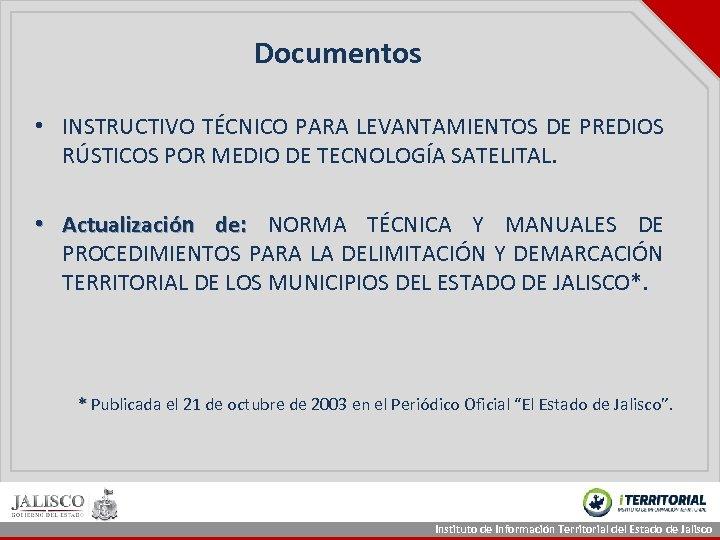 Documentos • INSTRUCTIVO TÉCNICO PARA LEVANTAMIENTOS DE PREDIOS RÚSTICOS POR MEDIO DE TECNOLOGÍA SATELITAL.