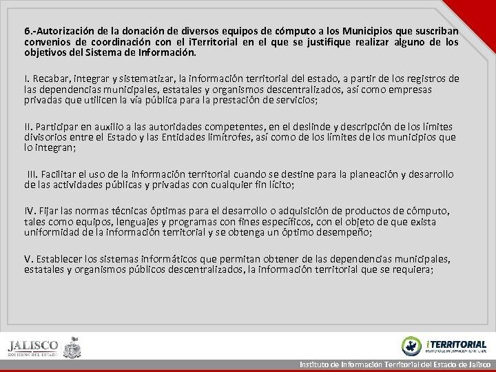6. -Autorización de la donación de diversos equipos de cómputo a los Municipios que