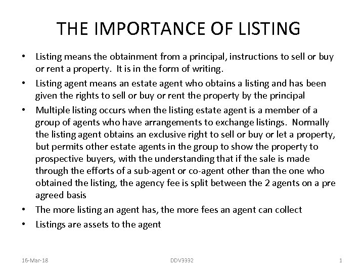 THE IMPORTANCE OF LISTING • Listing means the obtainment from a principal, instructions to