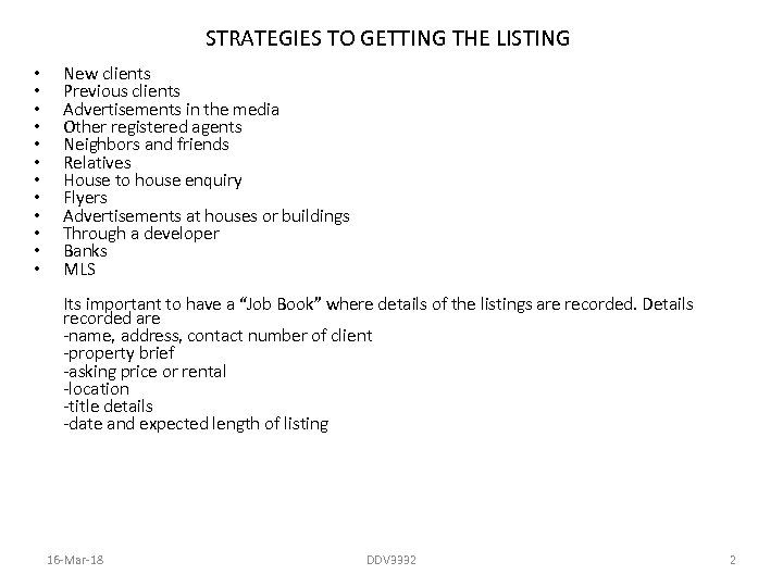 STRATEGIES TO GETTING THE LISTING • • • New clients Previous clients Advertisements in