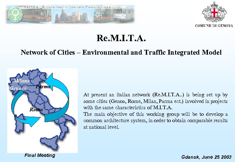 Re. M. I. T. A. Network of Cities – Environmental and Traffic Integrated Model