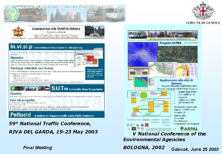 59° National Traffic Conference, RIVA DEL GARDA, 19 -23 May 2003 Final Meeting V