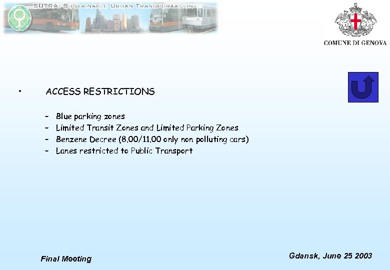 • ACCESS RESTRICTIONS – – Blue parking zones Limited Transit Zones and Limited