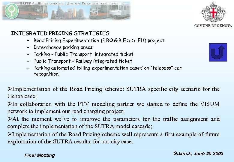 INTEGRATED PRICING STRATEGIES – – – Road Pricing Experimentation (P. RO. G. R. E.