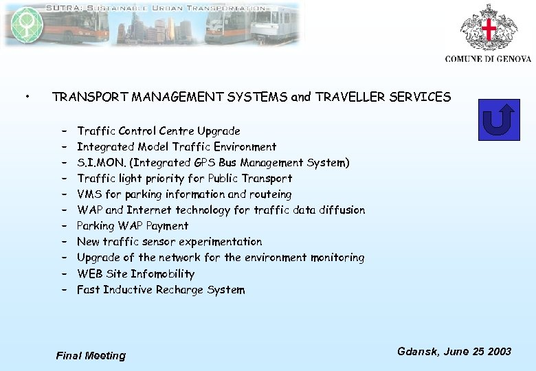 • TRANSPORT MANAGEMENT SYSTEMS and TRAVELLER SERVICES – – – Traffic Control Centre