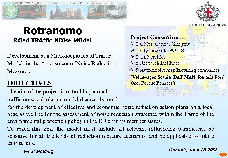 Rotranomo ROad TRAffic NOise MOdel Project Consortium Development of a Microscopic Road Traffic Model