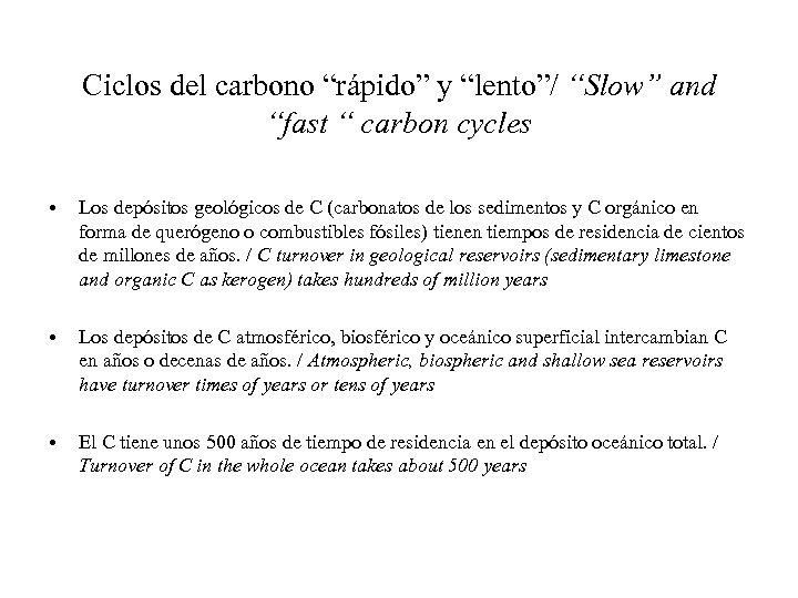 """Ciclos del carbono """"rápido"""" y """"lento""""/ """"Slow"""" and """"fast """" carbon cycles • Los"""