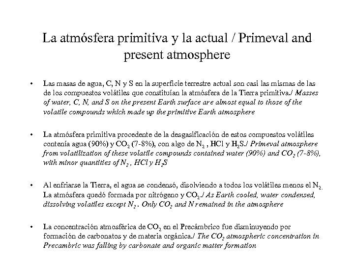 La atmósfera primitiva y la actual / Primeval and present atmosphere • Las masas