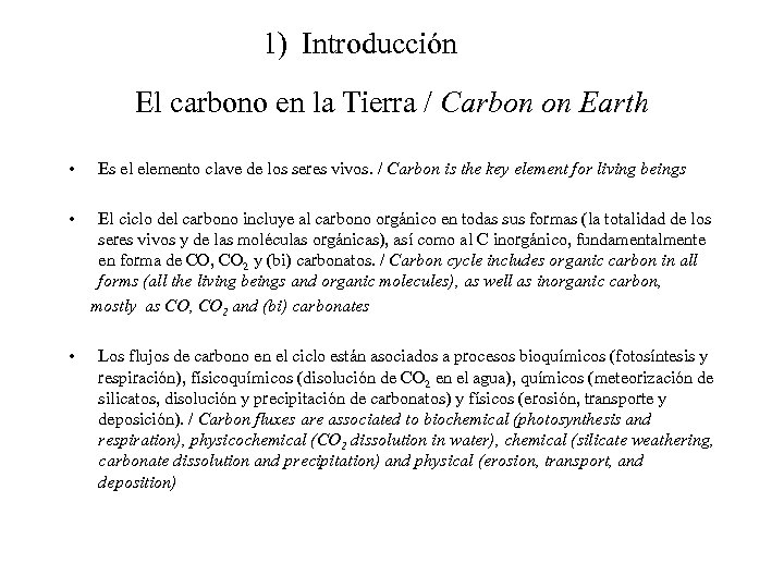 1) Introducción El carbono en la Tierra / Carbon on Earth • Es el