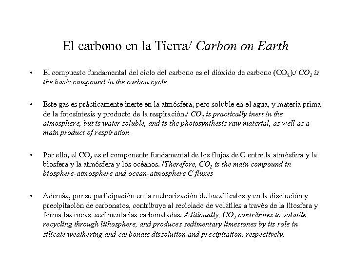 El carbono en la Tierra/ Carbon on Earth • El compuesto fundamental del ciclo