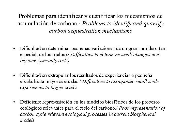 Problemas para identificar y cuantificar los mecanismos de acumulación de carbono / Problems to