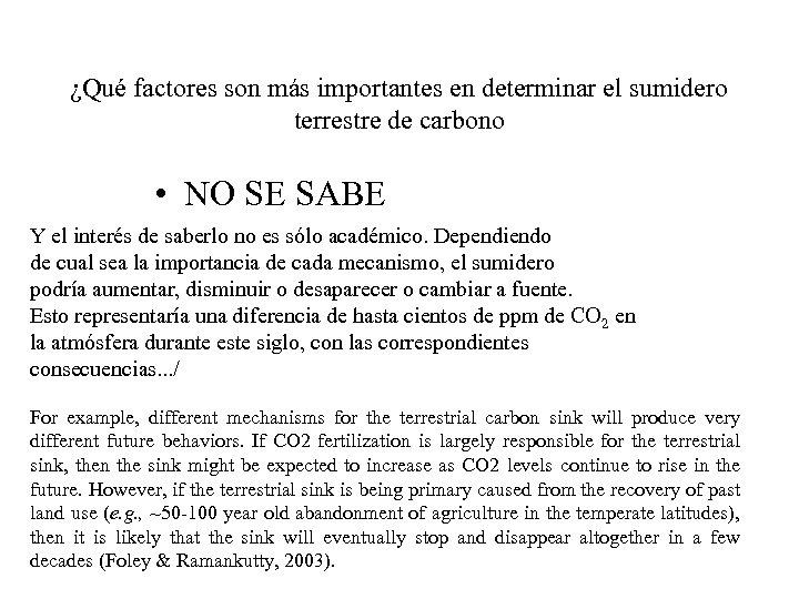¿Qué factores son más importantes en determinar el sumidero terrestre de carbono • NO
