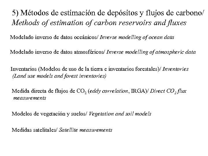 5) Métodos de estimación de depósitos y flujos de carbono/ Methods of estimation of