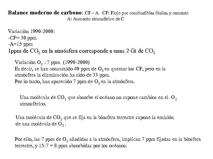 Balance moderno de carbono: CF – A CF: Flujo por combustibles fósiles y cemento