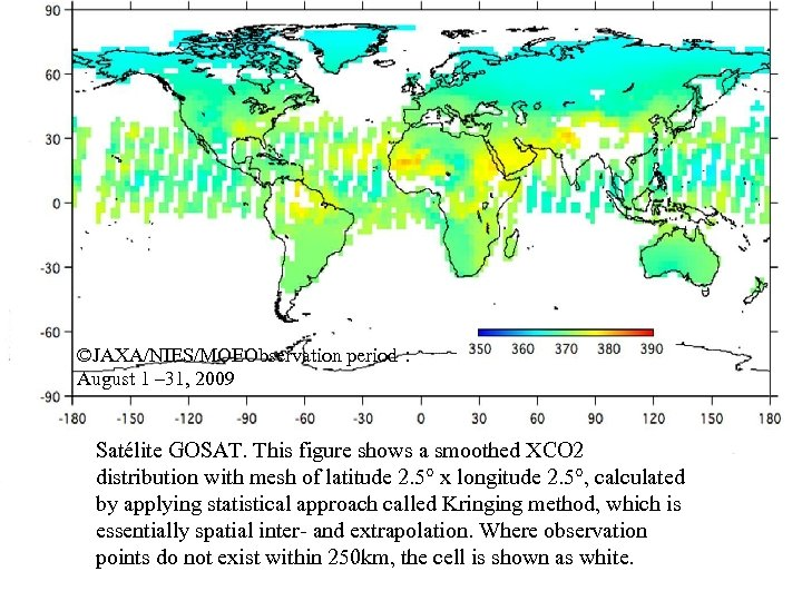 ©JAXA/NIES/MOEObservation period: August 1 – 31, 2009 Satélite GOSAT. This figure shows a smoothed