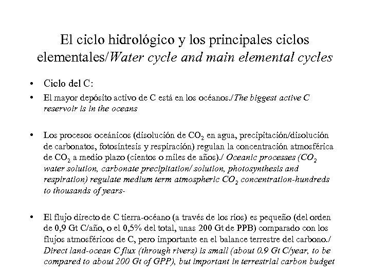 El ciclo hidrológico y los principales ciclos elementales/Water cycle and main elemental cycles •