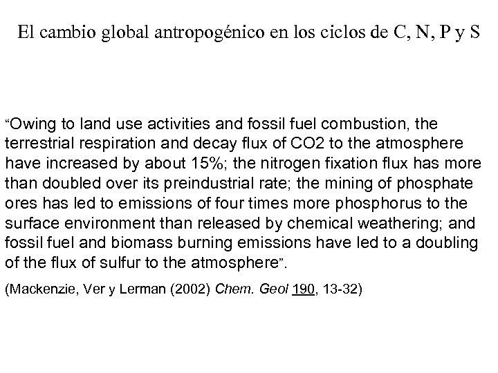 """El cambio global antropogénico en los ciclos de C, N, P y S """"Owing"""
