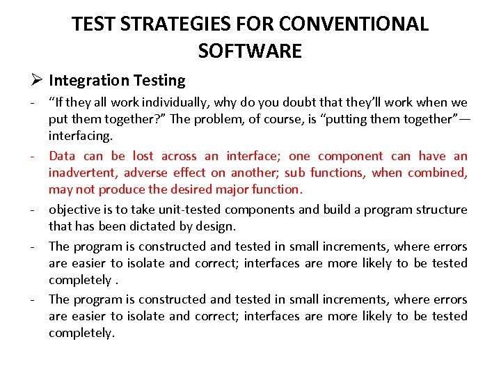 """TEST STRATEGIES FOR CONVENTIONAL SOFTWARE Ø Integration Testing - - """"If they all work"""