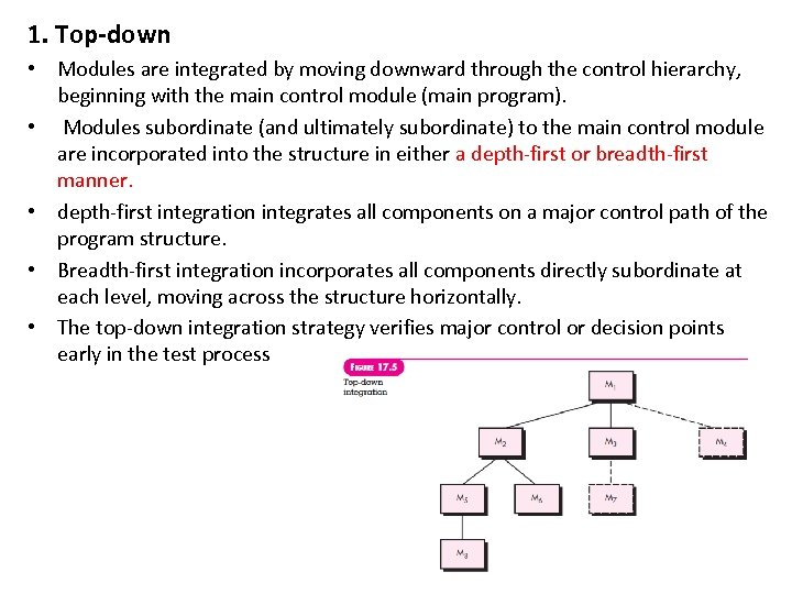 1. Top-down • Modules are integrated by moving downward through the control hierarchy, beginning