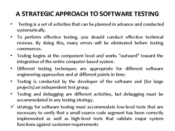 A STRATEGIC APPROACH TO SOFTWARE TESTING • • • ü Testing is a set