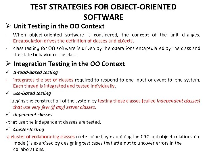 TEST STRATEGIES FOR OBJECT-ORIENTED SOFTWARE Ø Unit Testing in the OO Context - When