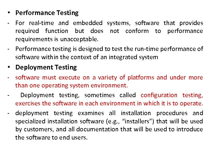 • Performance Testing - For real-time and embedded systems, software that provides required