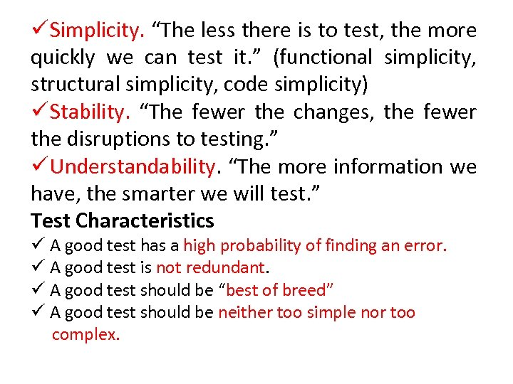 """ü Simplicity. """"The less there is to test, the more quickly we can test"""