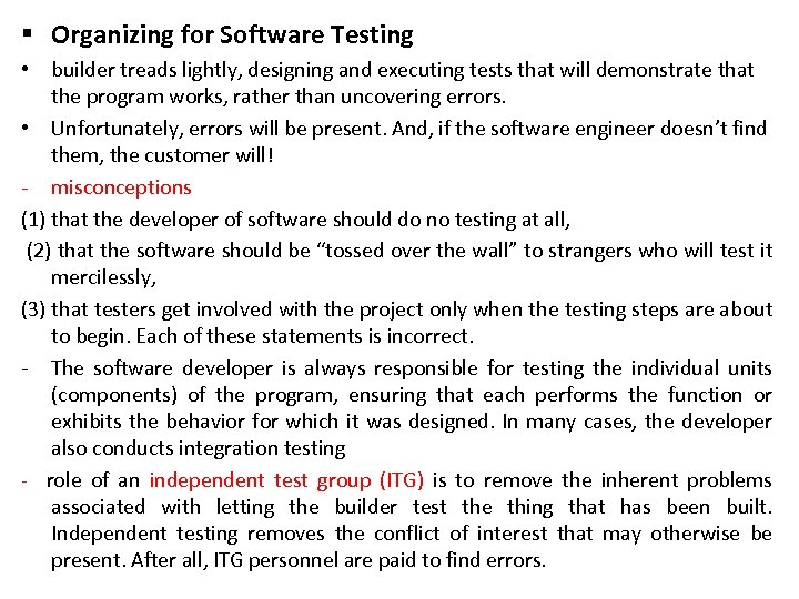 § Organizing for Software Testing • builder treads lightly, designing and executing tests that