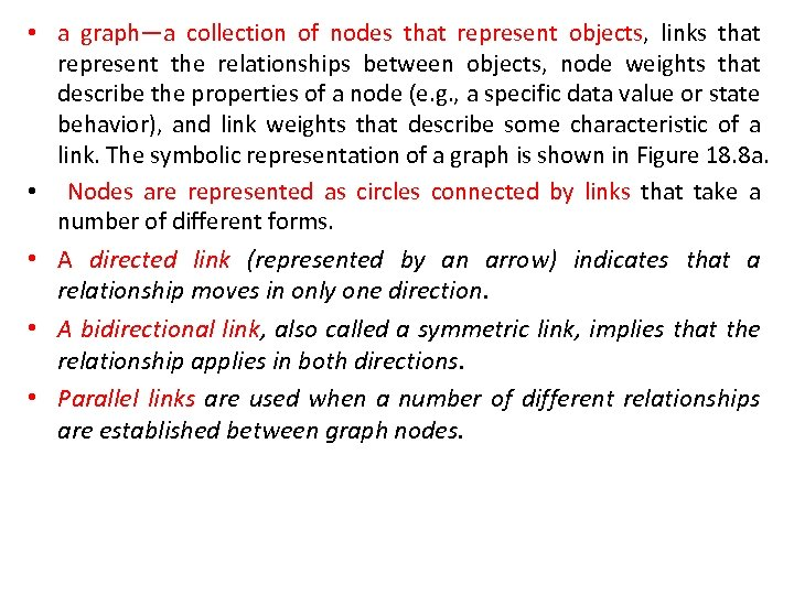 • a graph—a collection of nodes that represent objects, links that represent the