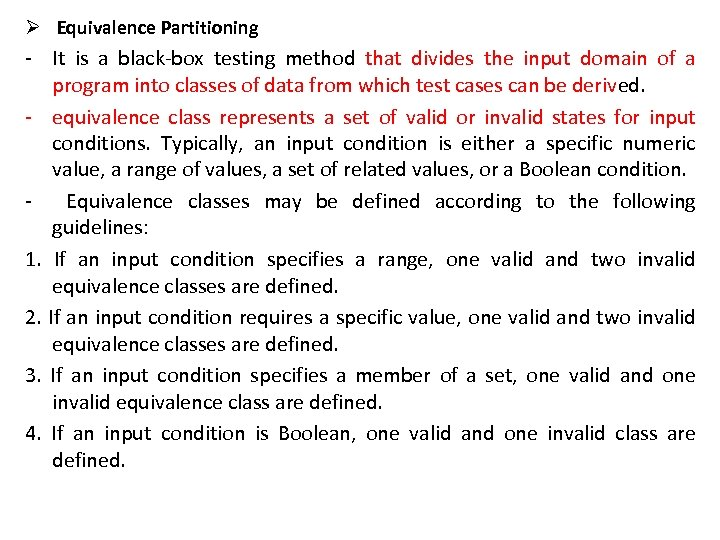 Ø Equivalence Partitioning - It is a black-box testing method that divides the input