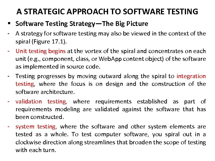 A STRATEGIC APPROACH TO SOFTWARE TESTING § Software Testing Strategy—The Big Picture - A
