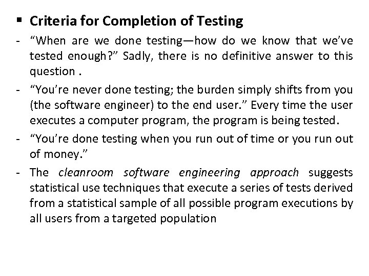 """§ Criteria for Completion of Testing - """"When are we done testing—how do we"""
