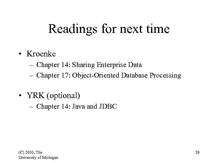 Readings for next time • Kroenke – Chapter 14: Sharing Enterprise Data – Chapter