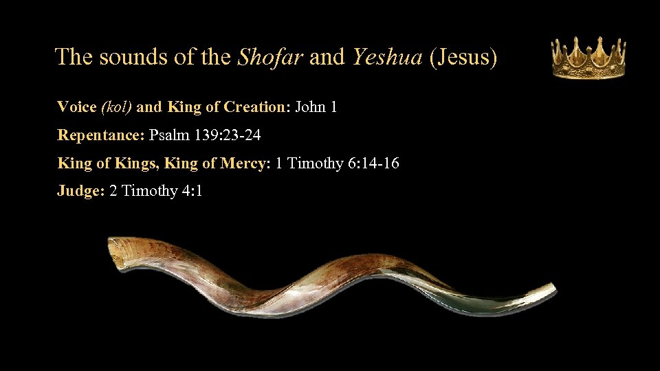 The sounds of the Shofar and Yeshua (Jesus) Voice (kol) and King of Creation: