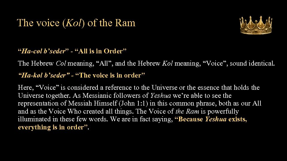 """The voice (Kol) of the Ram """"Ha-col b'seder"""" - """"All is in Order"""" The"""