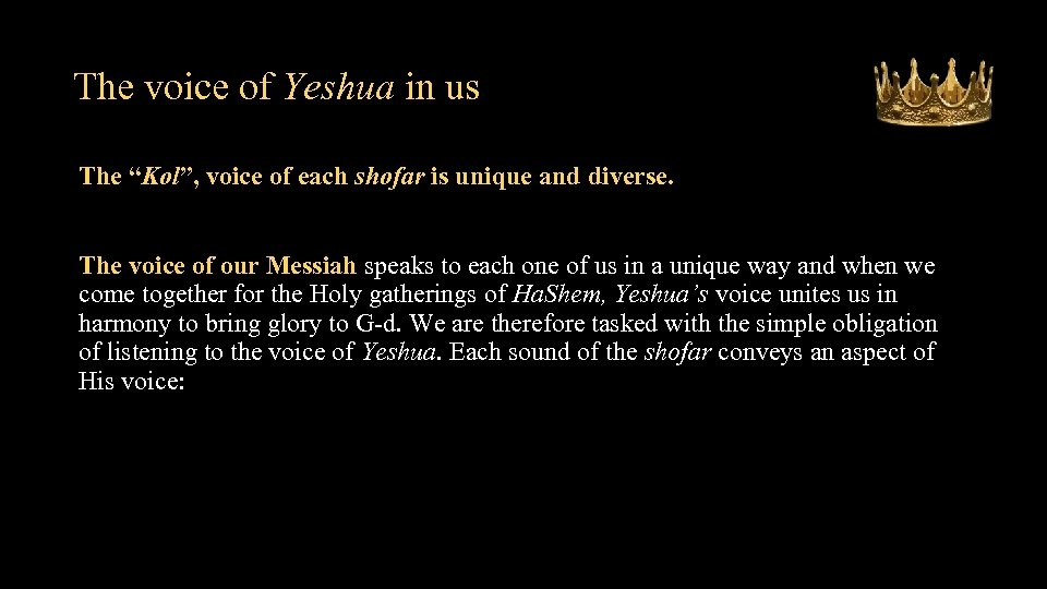 "The voice of Yeshua in us The ""Kol"", voice of each shofar is unique"