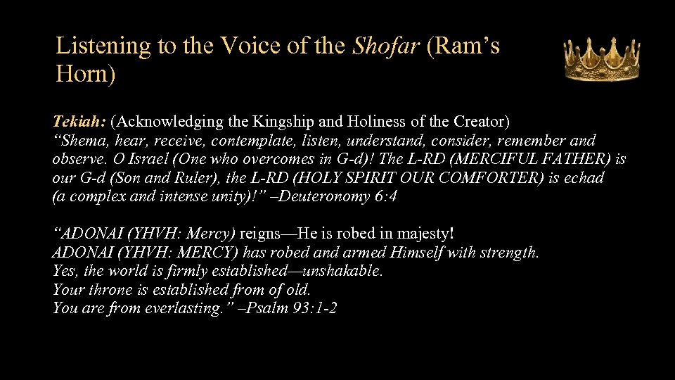 Listening to the Voice of the Shofar (Ram's Horn) Tekiah: (Acknowledging the Kingship and